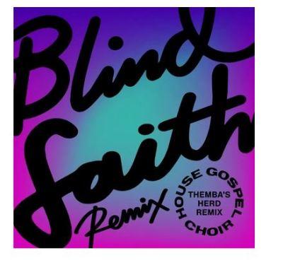 House Gospel Choir – Blind Faith (THEMBA's Herd Remix)