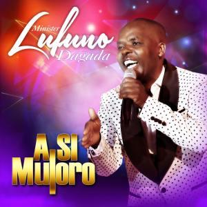 ALBUM: Lufuno Dagada – A Si Muloro Minister