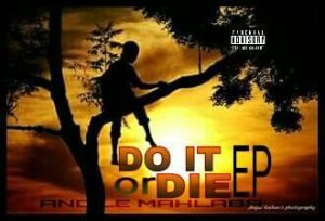 Mahlaba – Do It Or Die
