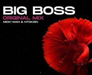 Mick-Man & Ntokzin – Big Boss