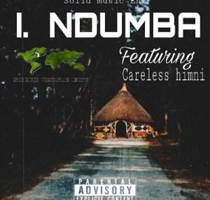 Solid Music Ent – Ndumba Ft. Careless Himni