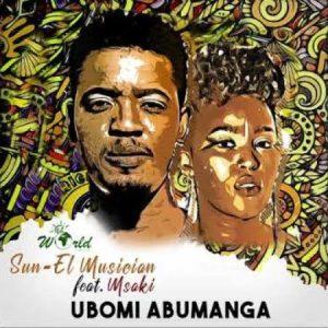 Sun-EL Musician – Ubomi Abumanga Ft. Msaki (Official Audio)