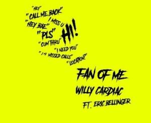 WILLY CARDIAC FT ERIC BELLINGER – FAN OF ME
