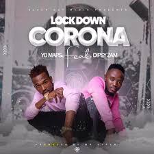 Yo Maps – Corona (Lockdown) Ft. Dipsyzam