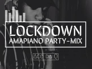 Ace da Q – Lockdown Amapiano Party-Mix Ft. Vigro Deep, Sje Konka & Freddy K