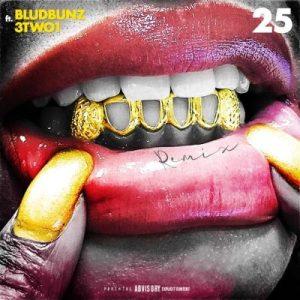 Bludbunz – 25 (Remix) Ft. 3two1