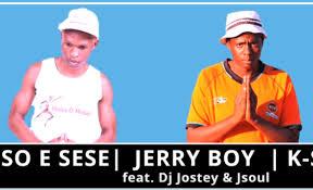 Boss E Sese, Jerry boy & K-soul – Taba Tsaka Ft. Dj Jostey & Jsoul