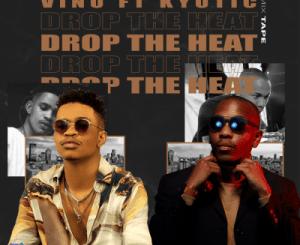 DJ Vino – Drop The Heat Mix Ft. DJ Kyotic