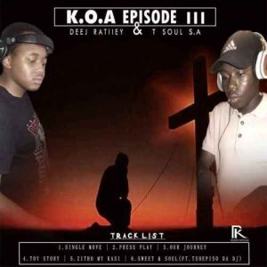 Deej Ratiiey & T Soul SA – K.O.A Episode III