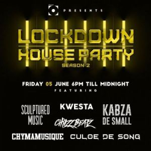 Kabza De Small, Kwesta, Chymamusique, Culoe De Song, Emtee & Leehleza – Lockdown House Party Season 2 Premiere Line UP