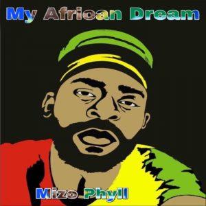 Mizo Phyll – My African Dream