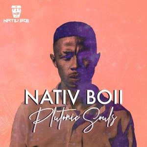 Nativ Boii – Plutonic Souls