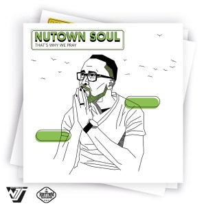 Nutown Soul – Thats Why We Pray