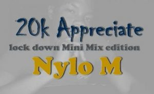 Nylo M – 20k Appreciation Mix (Lockdown Edition)