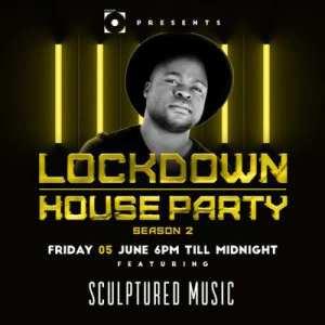 Sculptured Music – Lockdown House Party Season 2 Mix