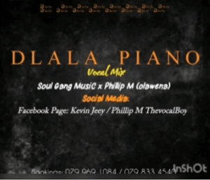 SoulGangMusiC & Phillip M – Dlala Piano (Vocal Mix)