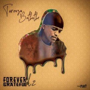 Tarenzo Bathathe – Forever Grateful 2