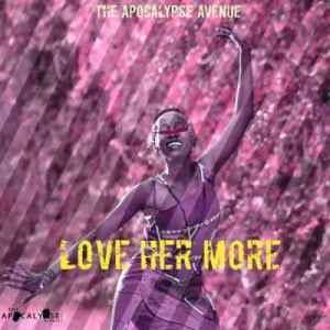 The Apocalypse Avenue – Love Her More