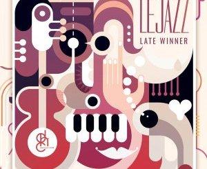 Lejazz – Late Winner