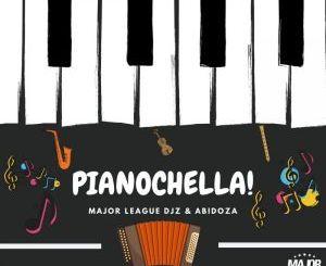 Major League DJz & Abidoza – Pianochella