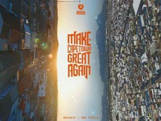 Mr Thela & Mshayi – Make Cape Town Great Again