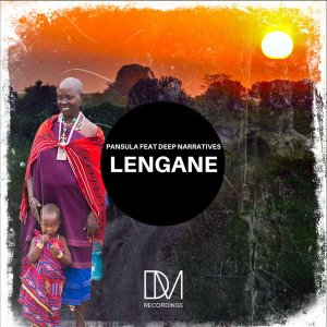 Pansula & Deep Narratives – Lengane (Original Mix)