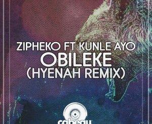 ZiPheko & Kunle Ayo – Obileke (Hyenah Remix)