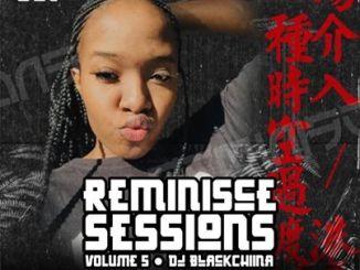 Black Chiina – Reminisce Sessions Vol005