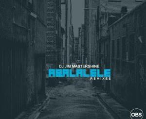 Dj Jim Mastershine – Aba Lalele (Remixes)