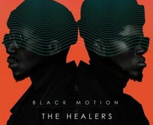 Black Motion – The Healers (The Last Chapter)