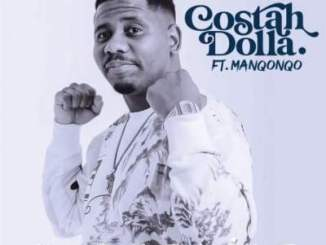 Costah Dolla – Kuphelile Ft. Manqonqo