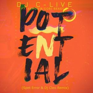 DJ C-Live – Potential Ft. Aymos & Gobi Beast (Spet Erro & DJ Cleo Remix)