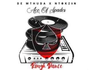 De Mthuda & Ntokzin – Rough Dance