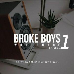 Dopey Da Deejay & Krispy D'soul – Broke Boys Worldwide