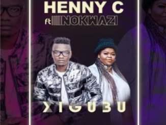 Henny C – Xigubu Ft. Nokwazi