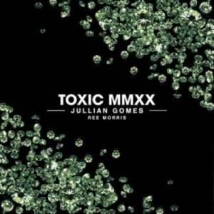 Jullian Gomes – Toxic Mmxx Ft. Ree Morris