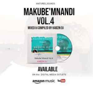 Kabzin Dj – Makube Mnandi Vol. 4
