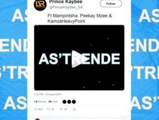 Prince Kaybee – As'Trende Ft. Mampintsha, Peekay Mzee & KamzaHeavyPoint