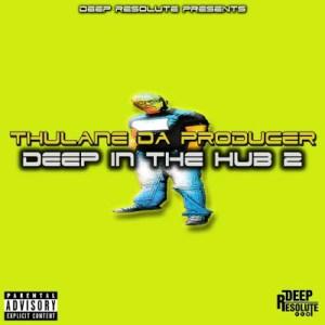 Thulane Da Producer – Deep In The Hub 2