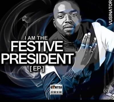Vusinator – I Am The Festive President