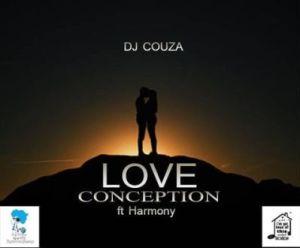 DJ Couza – Love Conception Ft. Harmony