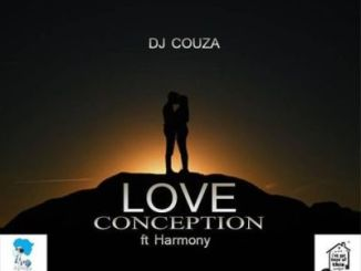 DJ Couza – Love Conception Ft. Harmony