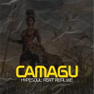 Hypesoul – Camagu Ft. Refilwe