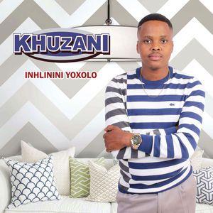 Khuzani – Inhlinini Yoxolo