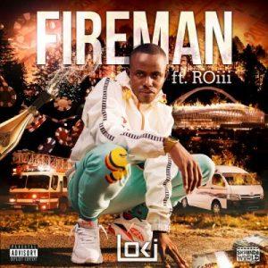 Loki – Fireman Ft. Roii