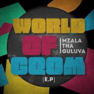 Mzala Thaguluva – World of Gqom