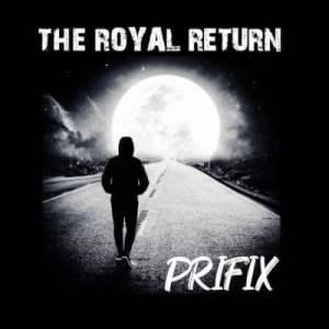 Prifix – The Royal Return