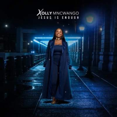 Xolly Mncwango – Jesus Is Enough