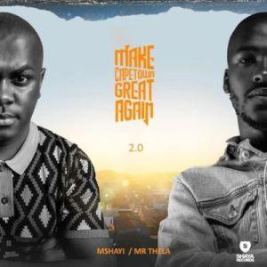 Mr Thela & Mshayi – Make Cape Town Great Again 2.0