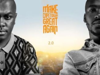 Mr Thela & Mshayi – Make Cape Town Great Again 2.0